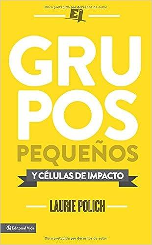 Grupos pequeños y células de impacto Especialidades Juveniles: Amazon.es: Laurie Polich: Libros