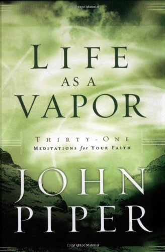life-as-a-vapor-thirty-one-meditations-for-your-faith