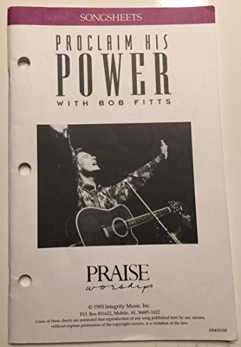 Proclaim His Power with Bob Fitts Songsheets (Praise Worship)