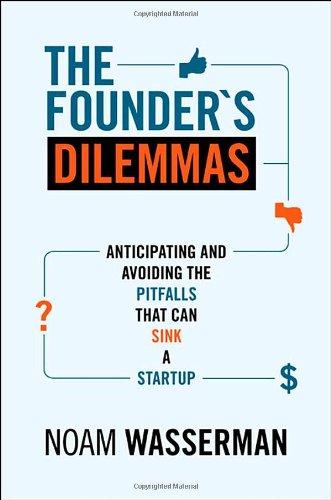 The Founder's Dilemmas: Anticipating and Avoiding the...