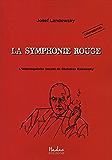 La Symphonie Rouge: L'interrogatoire secret de Christian Rakowsky (French Edition)
