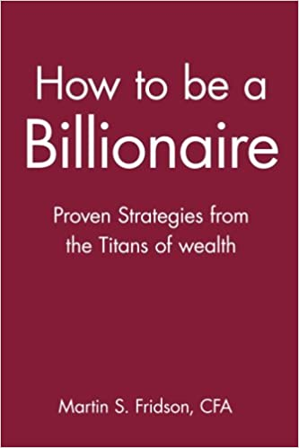 6 Wonderful books to become Billionaire How to be a Billionaire:  Martin S. Fridson