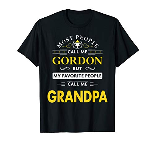 Mens Gordon Name Gift - My Favorite People Call Me Grandpa T-Shirt