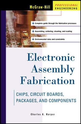 Electronic Assembly Fabrication (Printed Circuit Boards Design Fabrication And Assembly)