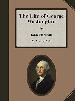 The Life of George Washington (All Five Volumes) - High Quality, Satisfaction Guarantee by [Marshall, John]
