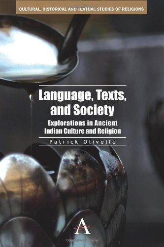 Language, Texts, and Society: Explorations in Ancient Indian Culture and Religion (Cultural, Historical and Textual Studies of South Asian Religions)