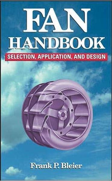 Fan Handbook Selection Application And Design Bleier Frank 9780070059337 Amazon Com Books