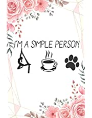 I'm A Simple Person Silk Aerialist:: Aerials Notebook Aerialist Practice Writing Diary Ruled Lined Pages Book 120 Pages 6 x 9 Gift for aerial silk aerial hoop and Circus performers