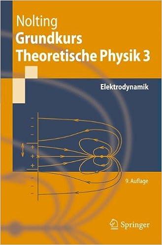 Grundkurs Theoretische Physik 3: Elektrodynamik (Springer-Lehrbuch)