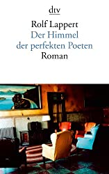 Der Himmel der perfekten Poeten: Roman