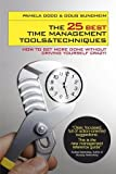 The 25 Best Time Management Tools and Techniques - How to Get More Done Without Driving YourselfCraz