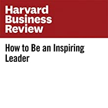 How to Be an Inspiring Leader Other by Eric Garton Narrated by Fleet Cooper
