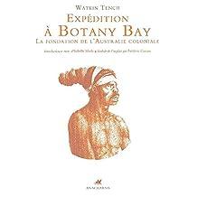 Expédition à Botany Bay: La fondation de l'Australie coloniale (French Edition)