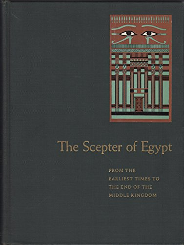 The Scepter of Egypt;: A Background for the Study of the Egyptian Antiquities in The Metropolitan Museum of Art (2 volume set)