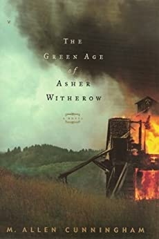 The Green Age of Asher Witherow by [Cunningham, M Allen]