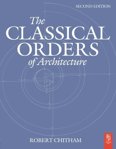 The Classical Orders of Architecture by Brand: Routledge