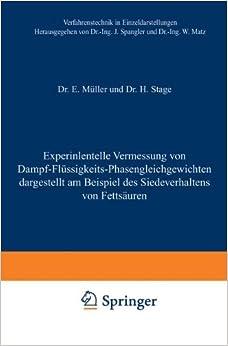 Book Experimentelle Vermessung von Dampf-Flüssigkeits- Phasengleichgewichten: Dargestellt Am Beispiel Des Siedeverhaltens Von Fettsäuren (Verfahrenstechnik In Einzeldarstellungen) (German Edition)