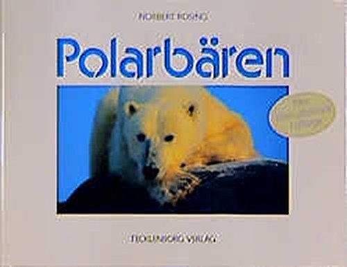 Im Reich des Polarbären: Ein Jahr in der Arktis