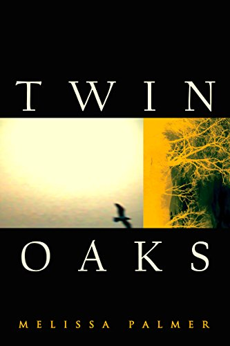 Twin Oaks by [Palmer, Melissa]