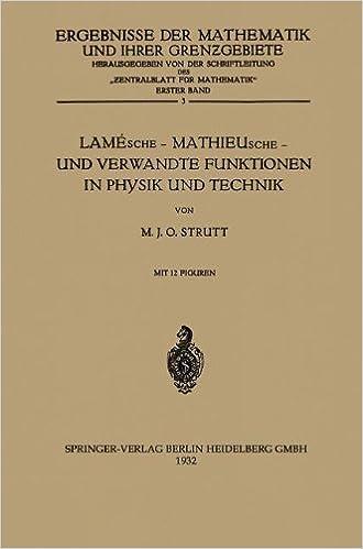 Lamésche ― Mathieusche ― und Verwandte Funktionen in Physik und Technik (Ergebnisse der Mathematik und Ihrer Grenzgebiete. 1. Folge) (German Edition)