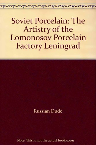 - Soviet Porcelain: The Artistry of the Lomonosov Porcelain Factory Leningrad