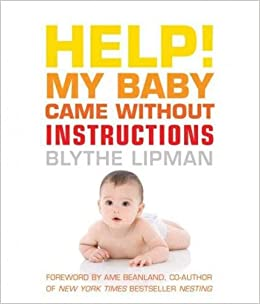 Help! My Baby Came Without Instructions: How to Survive (and Enjoy!) Your Baby's First Year price comparison at Flipkart, Amazon, Crossword, Uread, Bookadda, Landmark, Homeshop18