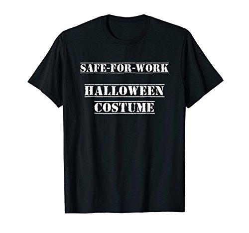 Safe For Work Halloween Costume T-Shirt (white) -