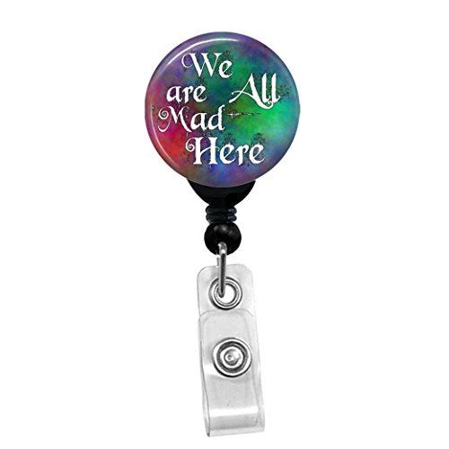 Alice In Wonderland- We Are All Mad Here - Retractable Badge Reel ID Card Name Tag Custom Badge Holder (Black Badge Reel with Belt Slide Clip)