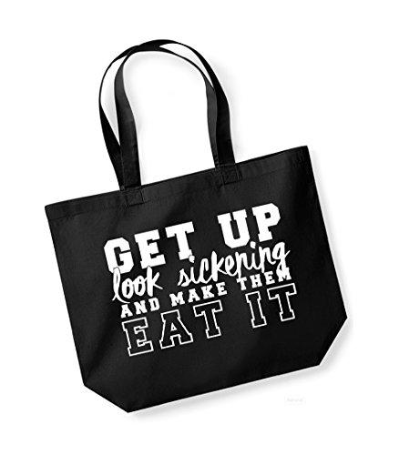 Get Up, Look Sickening and Make Them Eat It- Large Canvas Fun Slogan Tote Bag Black/White