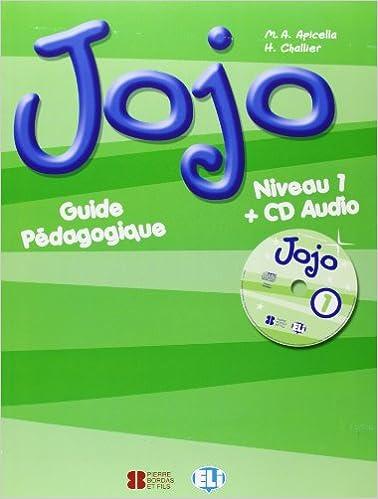 Lire en ligne Jojo 1 : Guide Pédagogique (1CD audio) epub, pdf