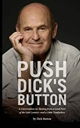 Push Dick's Button: A Conversation on Skating from a Good Part of the Last Century--and a Little Tomfoolery