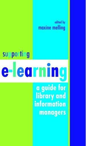 Supporting e-learning: A Guide For Library And Information Managers (Facet Publications (All Titles as Published))