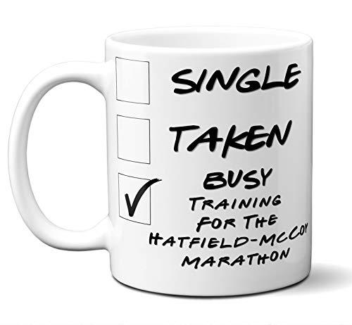 Funny Hatfield-McCoy Marathon Runners Mug. Single, Taken, Busy Training For Cup. Great Marathon Running Gift Men Women Birthday Christmas. 11 ounces.