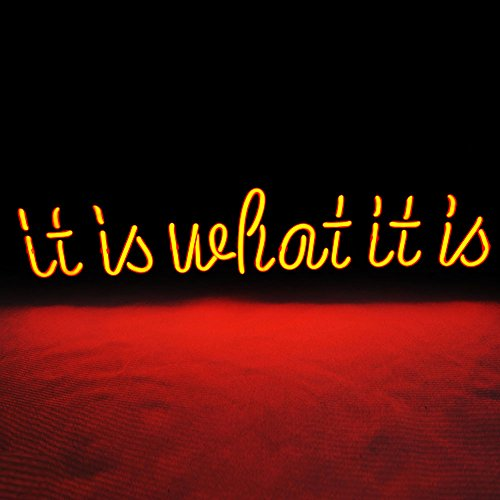 KUKUU Neon Sign 'It Is What It is' Real Glass Tube Handmade 16.5