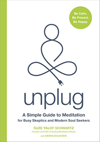 Unplug: A Simple Guide to Meditation for Busy Skeptics and Modern Soul Seekers cover