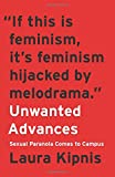 img - for Unwanted Advances: Sexual Paranoia Comes to Campus book / textbook / text book