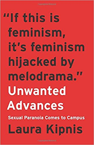 Kipnis – Unwanted Advances: Sexual Paranoia Comes to Campus