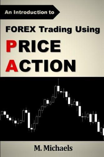Forex Trading Using Price Action (Forex, Forex Trading, Price Action)