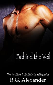 Behind the Veil (Temptation Unveiled Book 3) by [Alexander, R.G.]