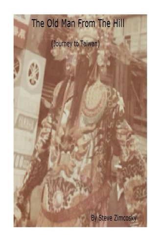Download The Old Man From the Hill (Journey to Taiwan) (Volume 4) pdf