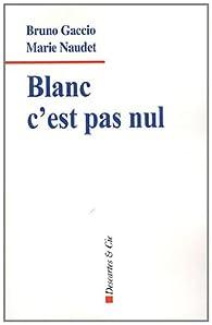 Blanc c'est pas nul par Bruno Gaccio