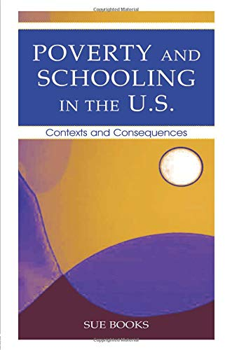 Poverty and Schooling in the U.S. (Sociocultural, Political, and Historical Studies in Education)