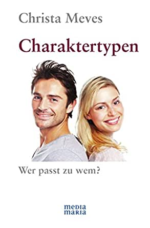 charaktertypen wer passt zu wem german edition kindle edition by christa meves health. Black Bedroom Furniture Sets. Home Design Ideas