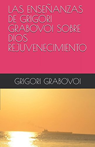 LAS ENSEÑANZAS DE GRIGORI GRABOVOI SOBRE DIOS REJUVENECIMIENTO (Spanish Edition) [Grigori Grabovoi] (Tapa Blanda)