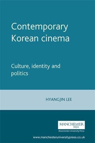 Contemporary Korean cinema: Culture, identity and politics