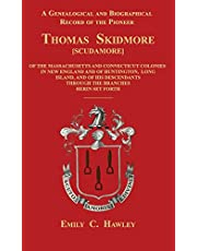 A Genealogical and Biographical Record of the Pioneer Thomas Skidmore [scudamore] of the Masachusetts and Connecticut Colonies in New England and of Huntington, Long Island, and of His Descendants Through the Branches Herein Set Forth