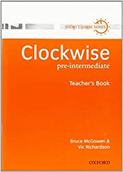 Clockwise: Pre-Intermediate: Teacher's Book: Teacher's Book Pre-intermediate Lev (Short course series)