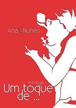 Um toque de ...: Antologia (Portuguese Edition) by [Nunes, Ana C.]