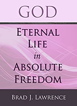 God eternal life in absolute freedom english edition ebook brad lawrence - Treehouses the absolute freedom ...