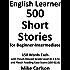 English Learner 500 Short Stories for Beginner-Intermediate